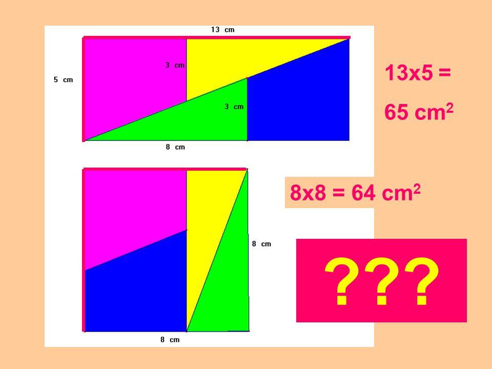 13x5 = 65 cm2 8x8 = 64 cm2