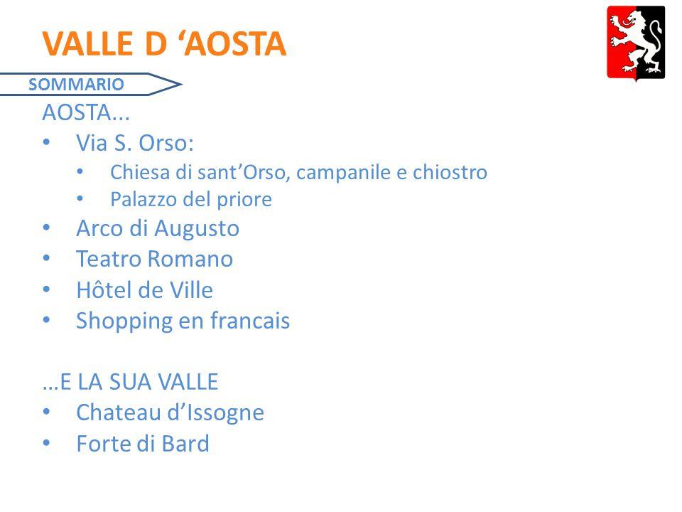 VALLE D 'AOSTA AOSTA... Via S. Orso: Arco di Augusto Teatro Romano