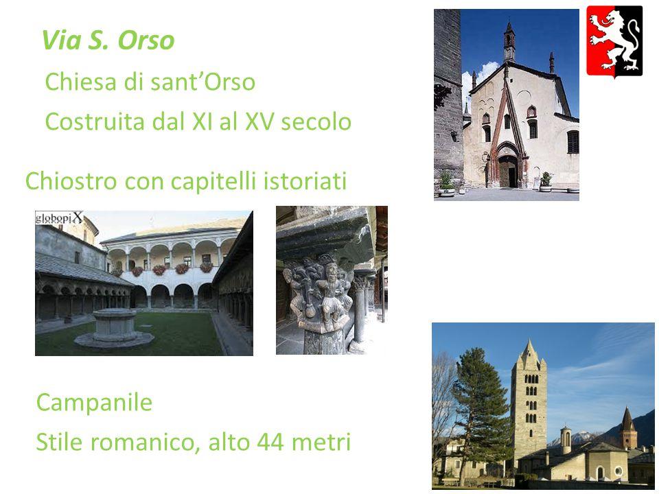 Via S. Orso Chiesa di sant'Orso Costruita dal XI al XV secolo