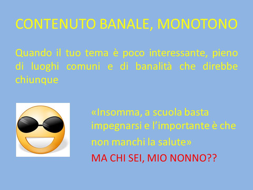 CONTENUTO BANALE, MONOTONO