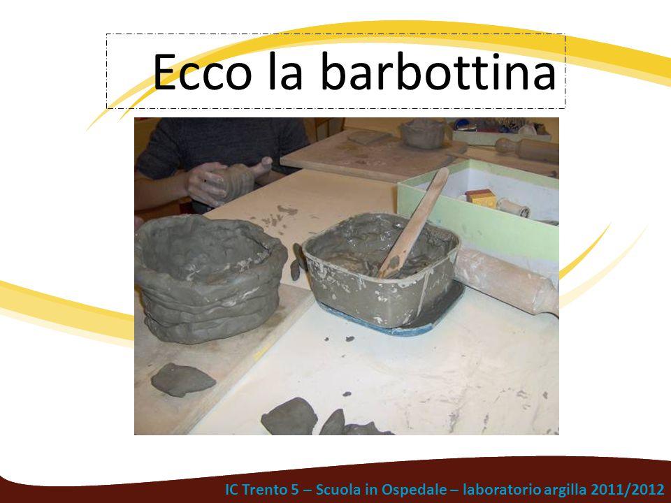 Ecco la barbottina IC Trento 5 – Scuola in Ospedale – laboratorio argilla 2011/2012