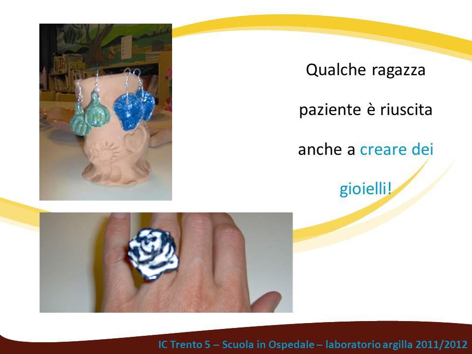 Qualche ragazza paziente è riuscita anche a creare dei gioielli!