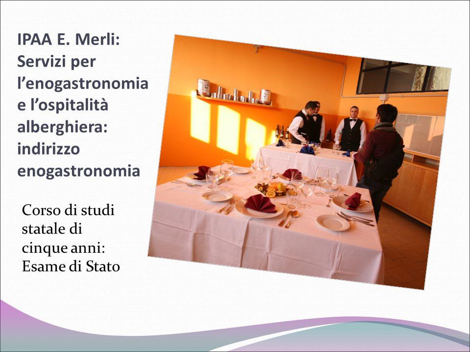 IPAA E. Merli: Servizi per l'enogastronomia e l'ospitalità alberghiera: indirizzo enogastronomia