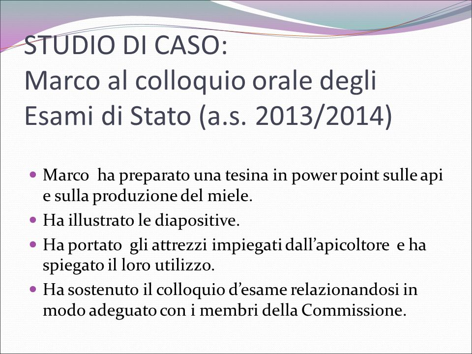 STUDIO DI CASO: Marco al colloquio orale degli Esami di Stato (a. s