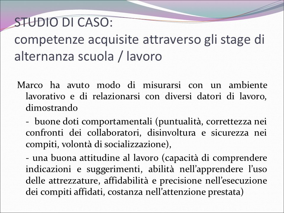 STUDIO DI CASO: competenze acquisite attraverso gli stage di alternanza scuola / lavoro