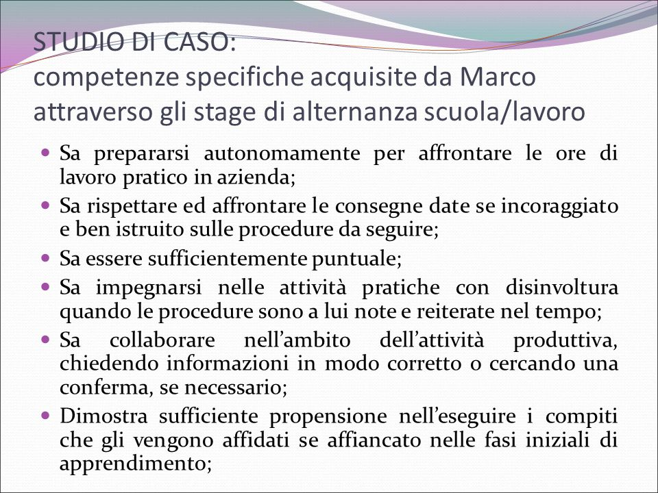 STUDIO DI CASO: competenze specifiche acquisite da Marco attraverso gli stage di alternanza scuola/lavoro