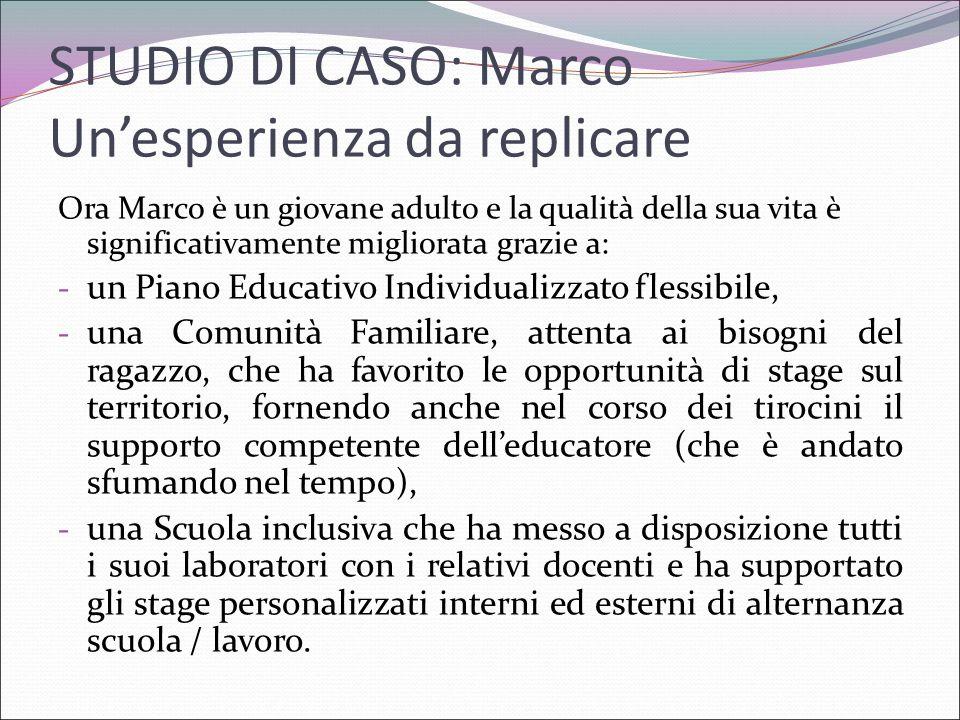 STUDIO DI CASO: Marco Un'esperienza da replicare
