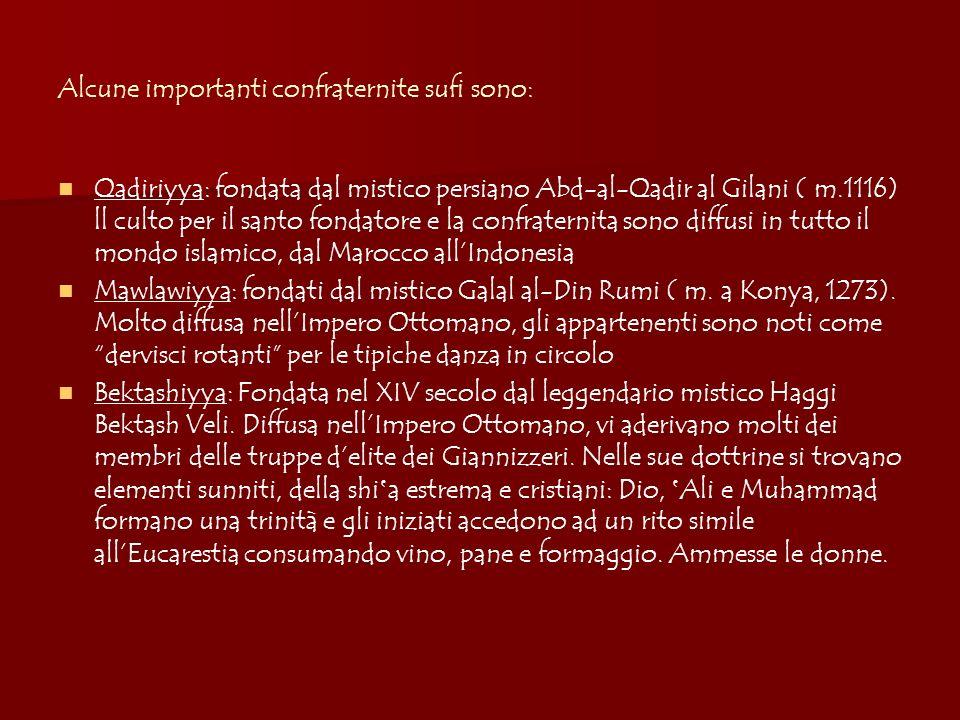 Alcune importanti confraternite sufi sono: