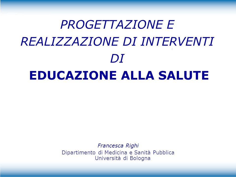 PROGETTAZIONE E REALIZZAZIONE DI INTERVENTI DI EDUCAZIONE ALLA SALUTE