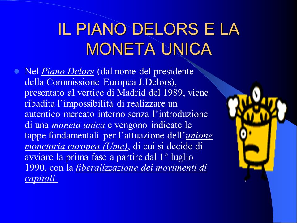IL PIANO DELORS E LA MONETA UNICA