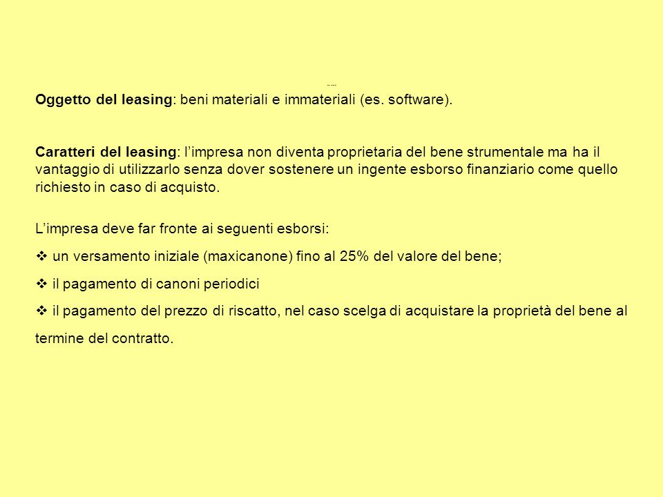 Oggetto del leasing: beni materiali e immateriali (es. software).