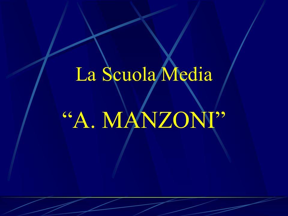 La Scuola Media A. MANZONI