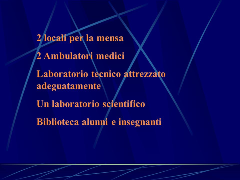 2 locali per la mensa 2 Ambulatori medici. Laboratorio tecnico attrezzato adeguatamente. Un laboratorio scientifico.