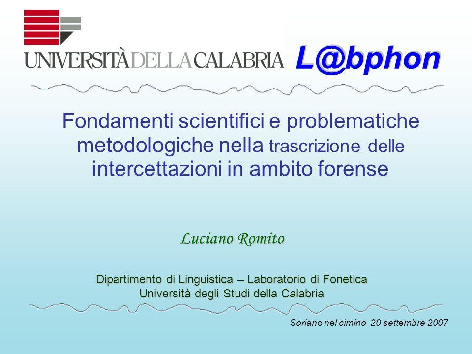 L@bphon Fondamenti scientifici e problematiche metodologiche nella trascrizione delle intercettazioni in ambito forense.