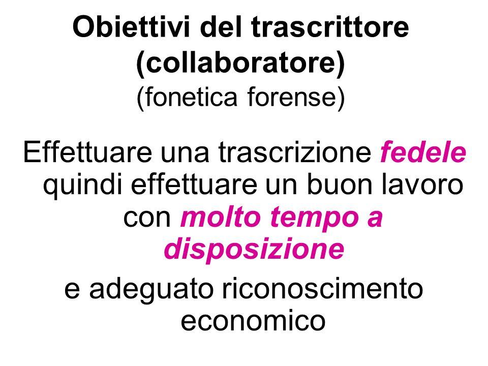 Obiettivi del trascrittore (collaboratore) (fonetica forense)