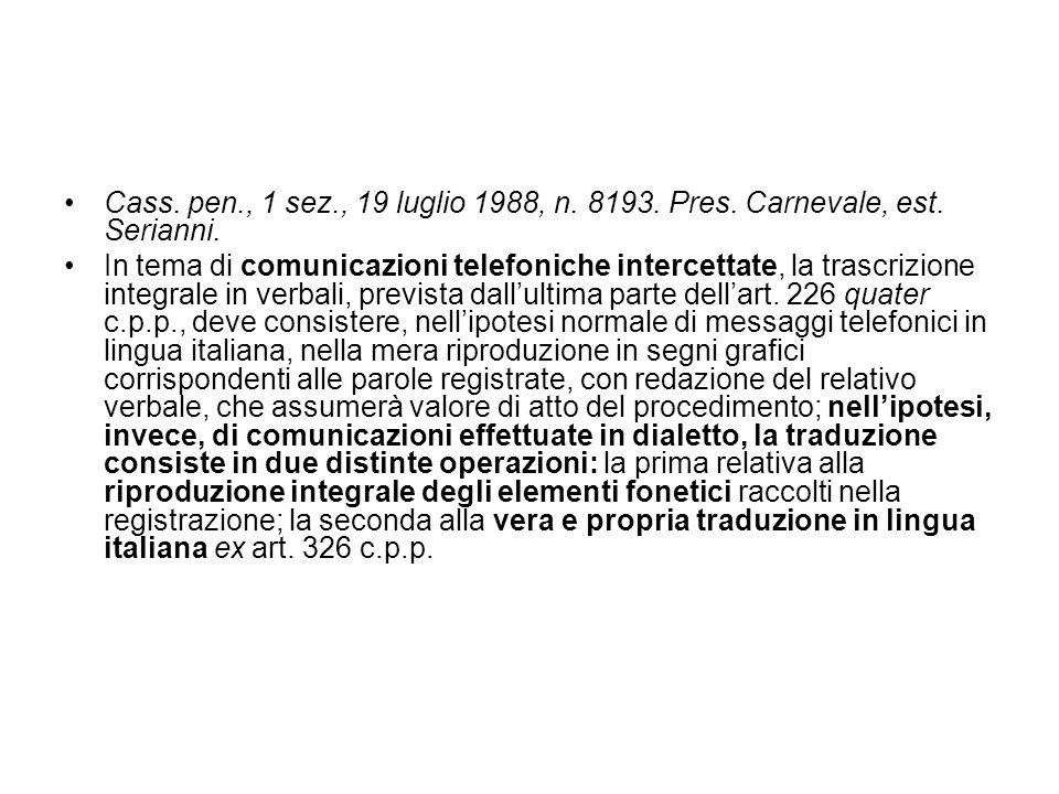 Cass. pen. , 1 sez. , 19 luglio 1988, n. 8193. Pres. Carnevale, est