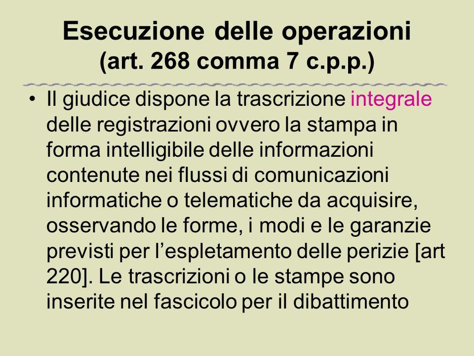 Esecuzione delle operazioni (art. 268 comma 7 c.p.p.)