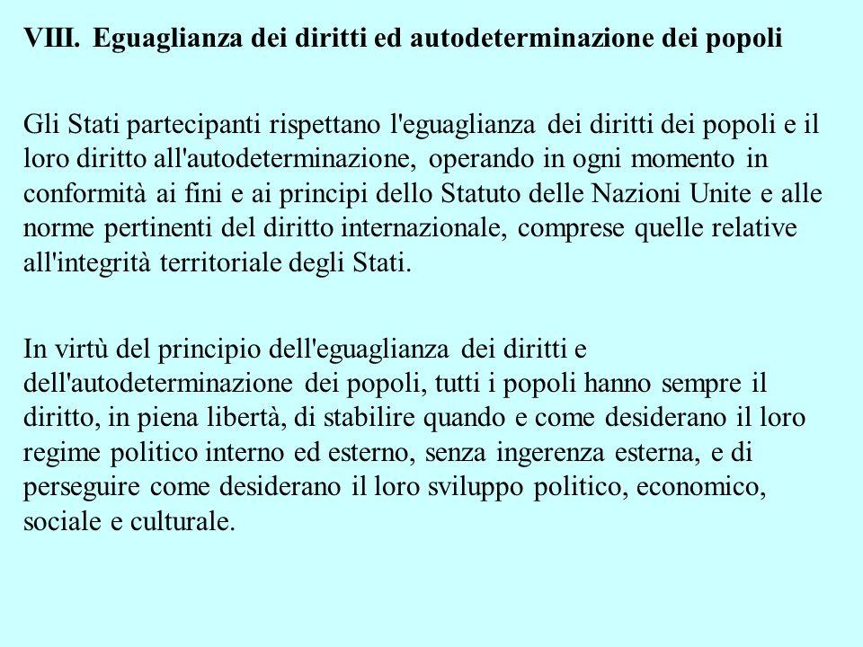 VIII. Eguaglianza dei diritti ed autodeterminazione dei popoli