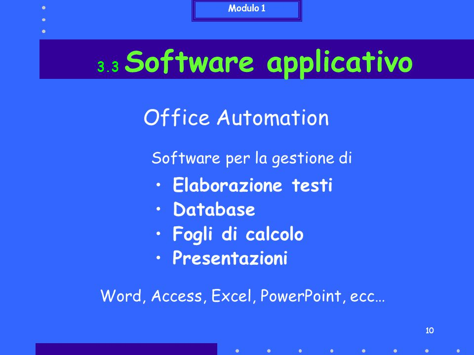 Office Automation Elaborazione testi Database Fogli di calcolo