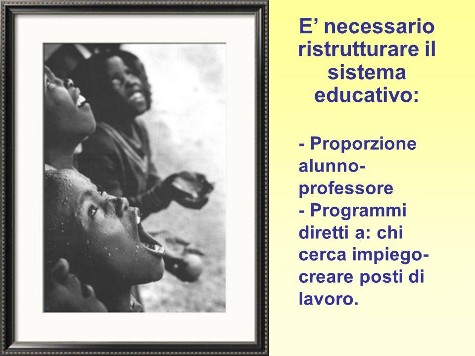 E' necessario ristrutturare il sistema educativo: