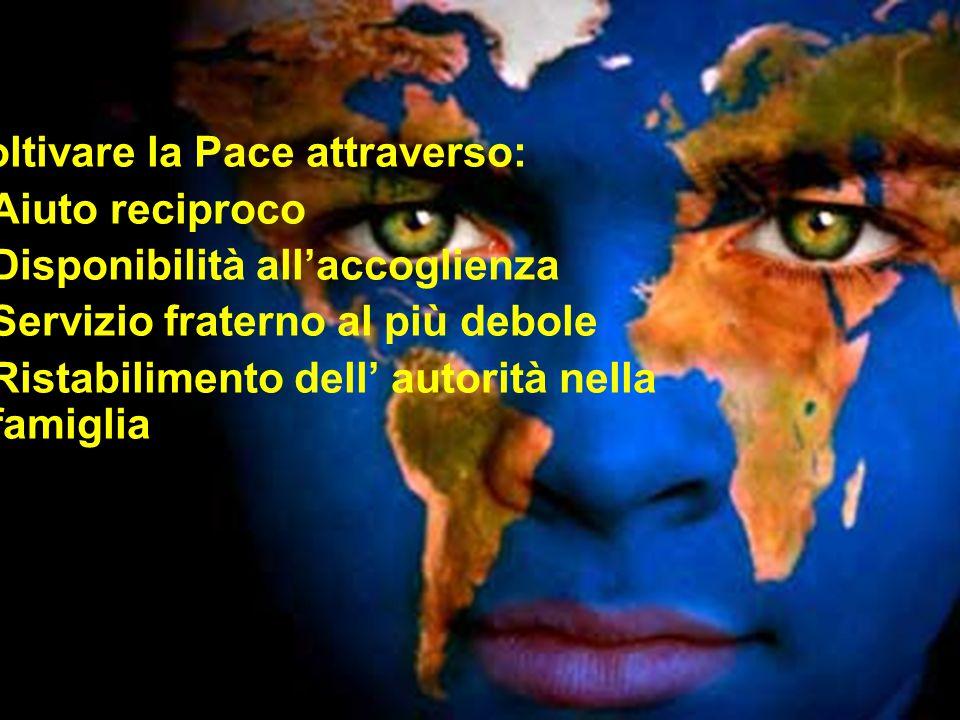Coltivare la Pace attraverso: