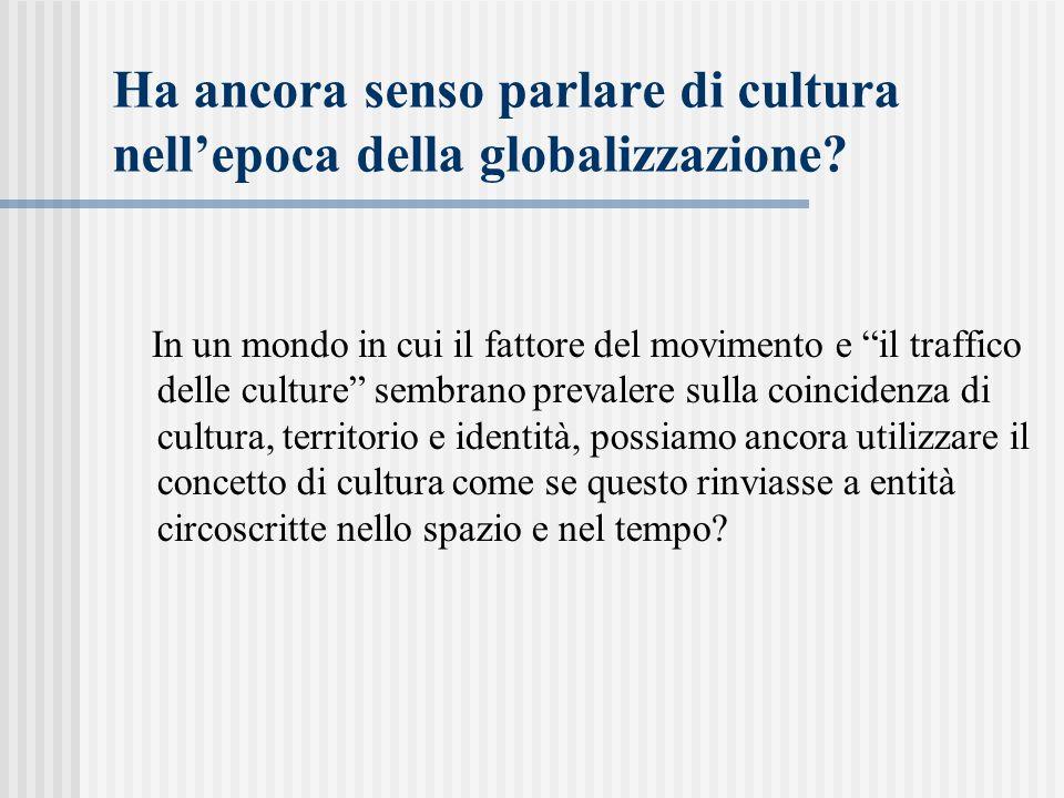 Ha ancora senso parlare di cultura nell'epoca della globalizzazione