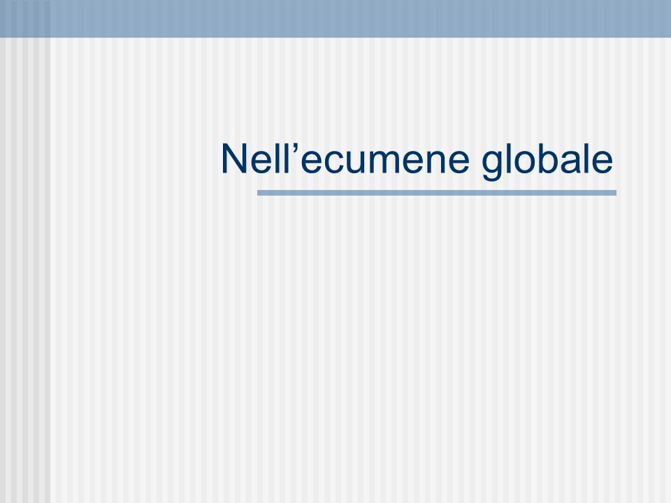 Nell'ecumene globale