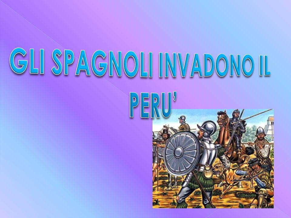GLI SPAGNOLI INVADONO IL PERU'