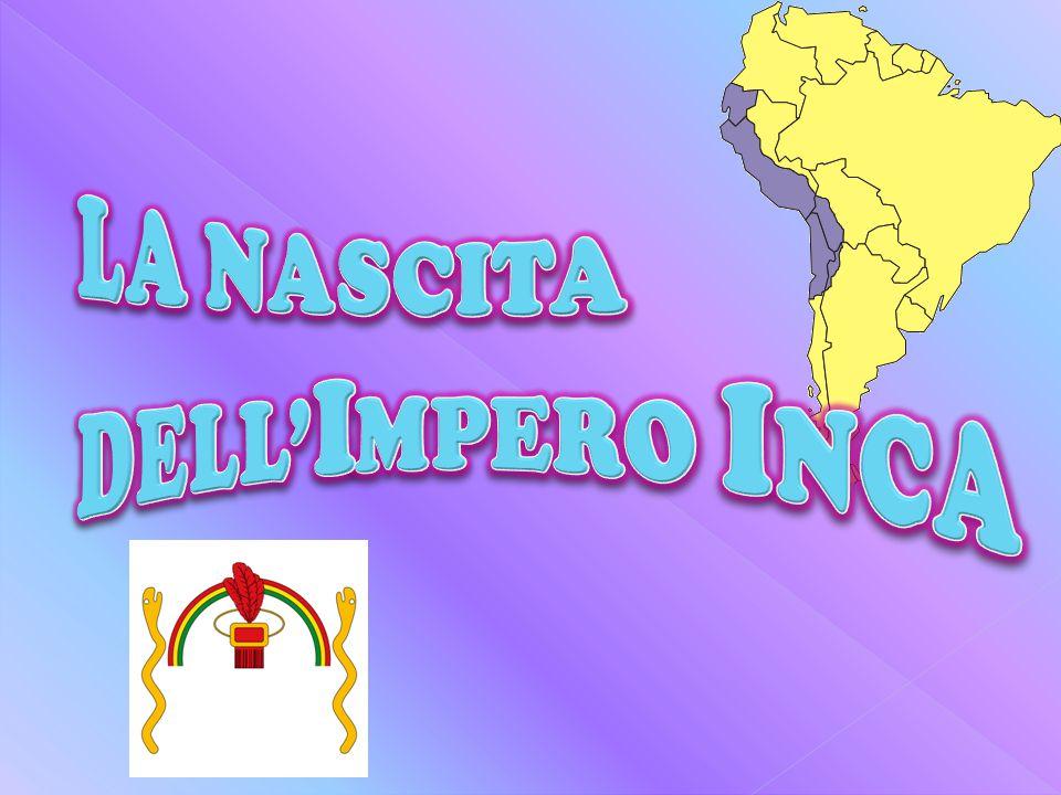 LA NASCITA DELL'IMPERO INCA
