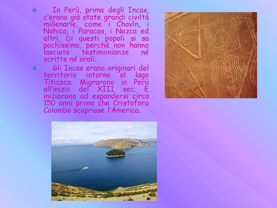In Perù, prima degli Incas, c'erano già state grandi civiltà millenarie, come i Chavìn, i Nohica, i Paracas, i Nazca ed altri. Di questi popoli si sa pochissimo, perché non hanno lasciato testimonianze né scritte né orali.