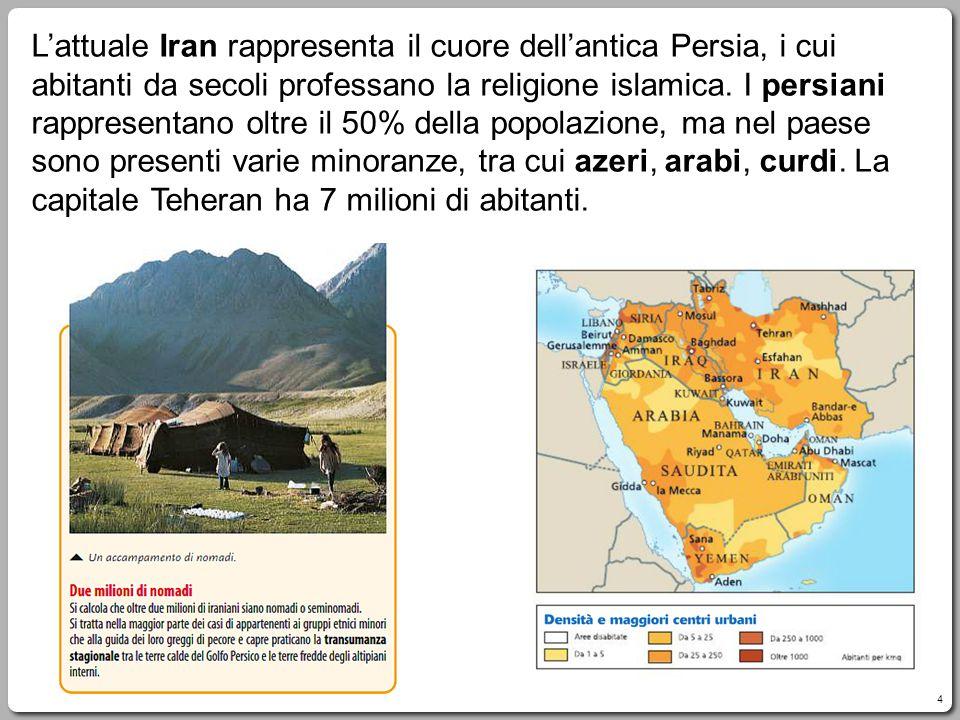 L'attuale Iran rappresenta il cuore dell'antica Persia, i cui abitanti da secoli professano la religione islamica.