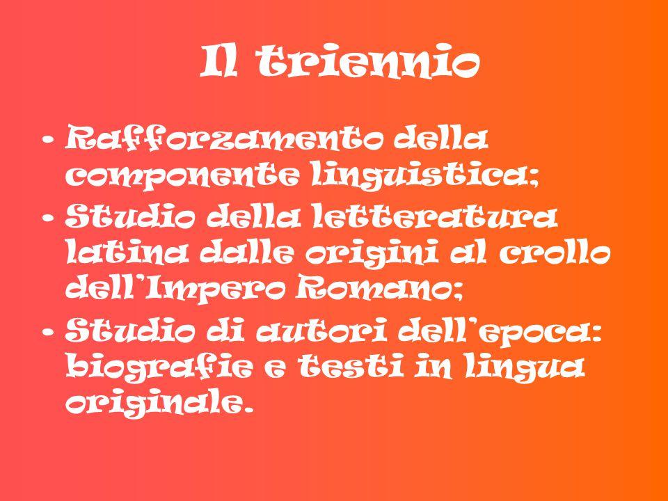 Il triennio Rafforzamento della componente linguistica;