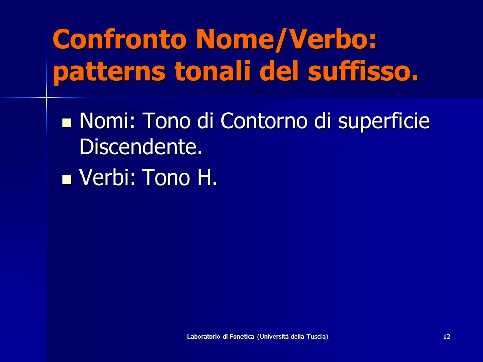 Confronto Nome/Verbo: patterns tonali del suffisso.