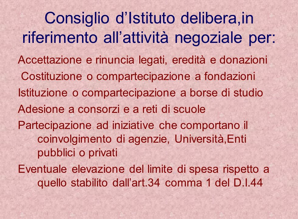 Consiglio d'Istituto delibera,in riferimento all'attività negoziale per: