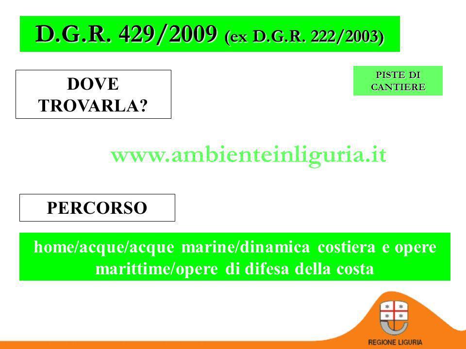 D.G.R. 429/2009 (ex D.G.R. 222/2003) www.ambienteinliguria.it