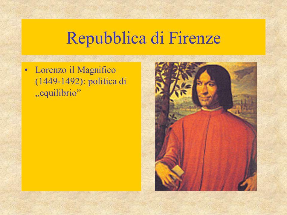 """Repubblica di Firenze Lorenzo il Magnifico (1449-1492): politica di """"equilibrio"""