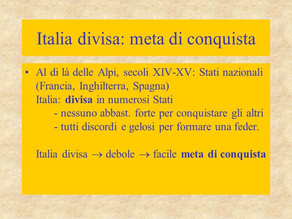 Italia divisa: meta di conquista