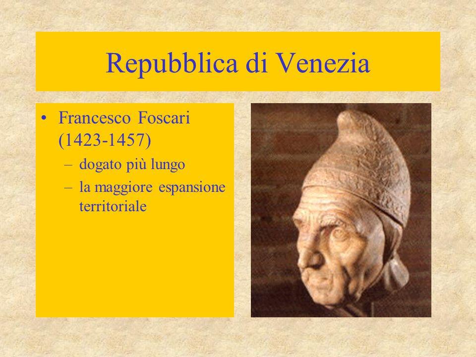Repubblica di Venezia Francesco Foscari (1423-1457) dogato più lungo