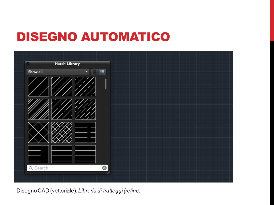 DISEGNO AUTOMATICO Disegno CAD (vettoriale). Libreria di tratteggi (retini).