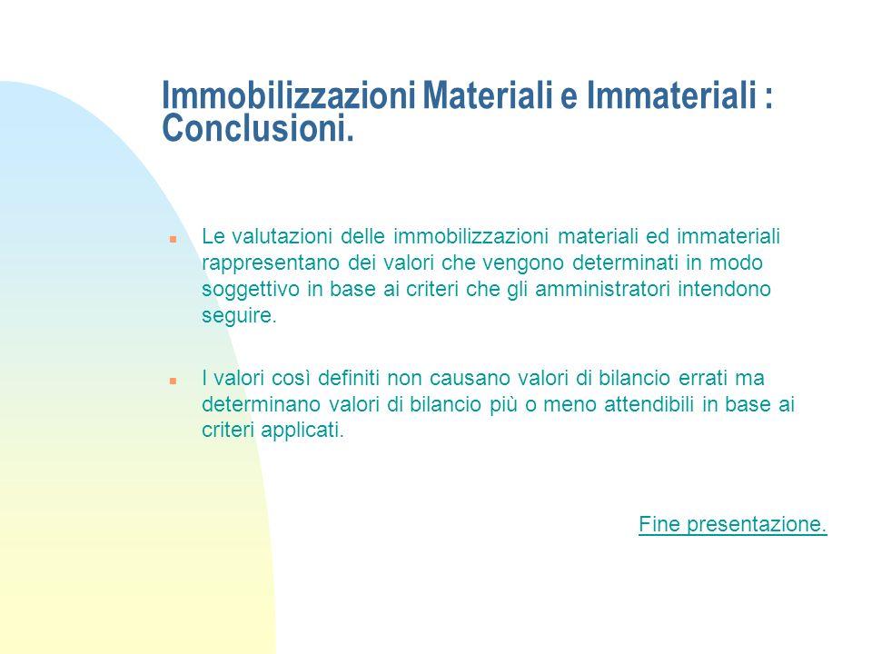 Immobilizzazioni Materiali e Immateriali : Conclusioni.