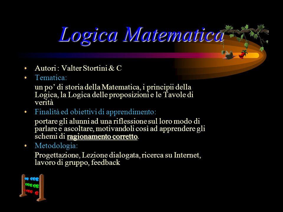 Logica Matematica Autori : Valter Stortini & C Tematica:
