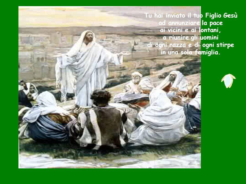 Tu hai inviato il tuo Figlio Gesù di ogni razza e di ogni stirpe