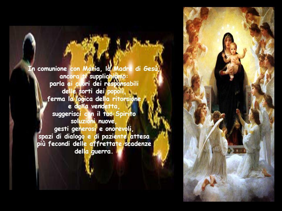 In comunione con Maria, la Madre di Gesù, ancora ti supplichiamo: