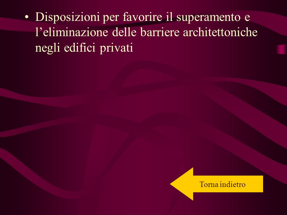 Disposizioni per favorire il superamento e l'eliminazione delle barriere architettoniche negli edifici privati
