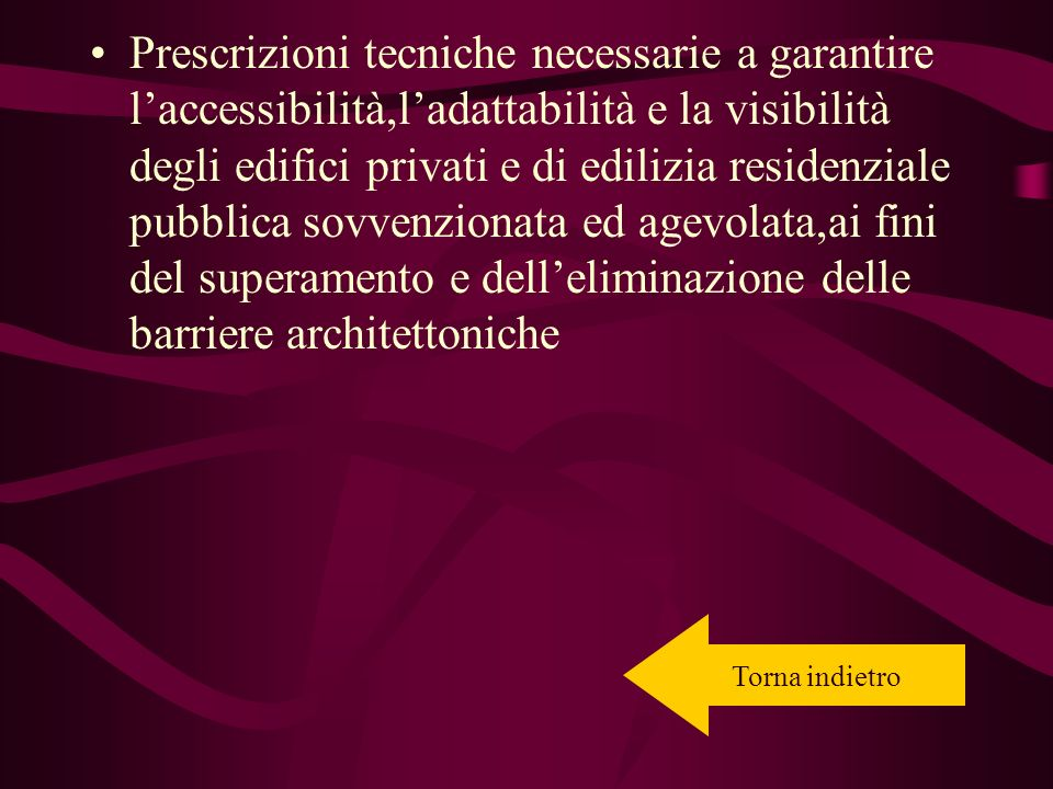 Prescrizioni tecniche necessarie a garantire l'accessibilità,l'adattabilità e la visibilità degli edifici privati e di edilizia residenziale pubblica sovvenzionata ed agevolata,ai fini del superamento e dell'eliminazione delle barriere architettoniche