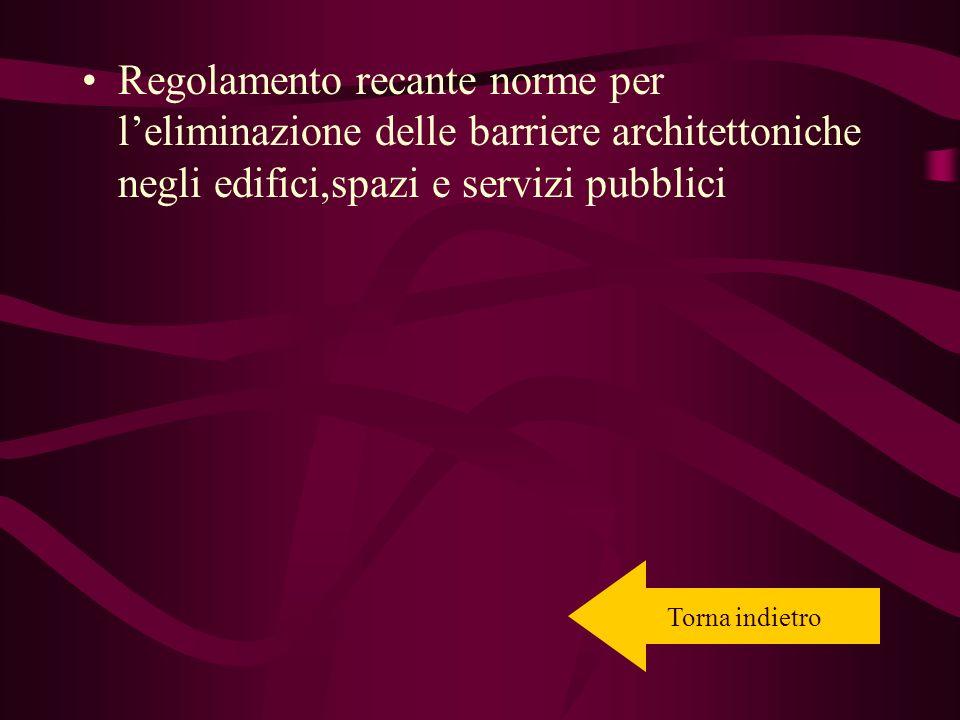 Regolamento recante norme per l'eliminazione delle barriere architettoniche negli edifici,spazi e servizi pubblici