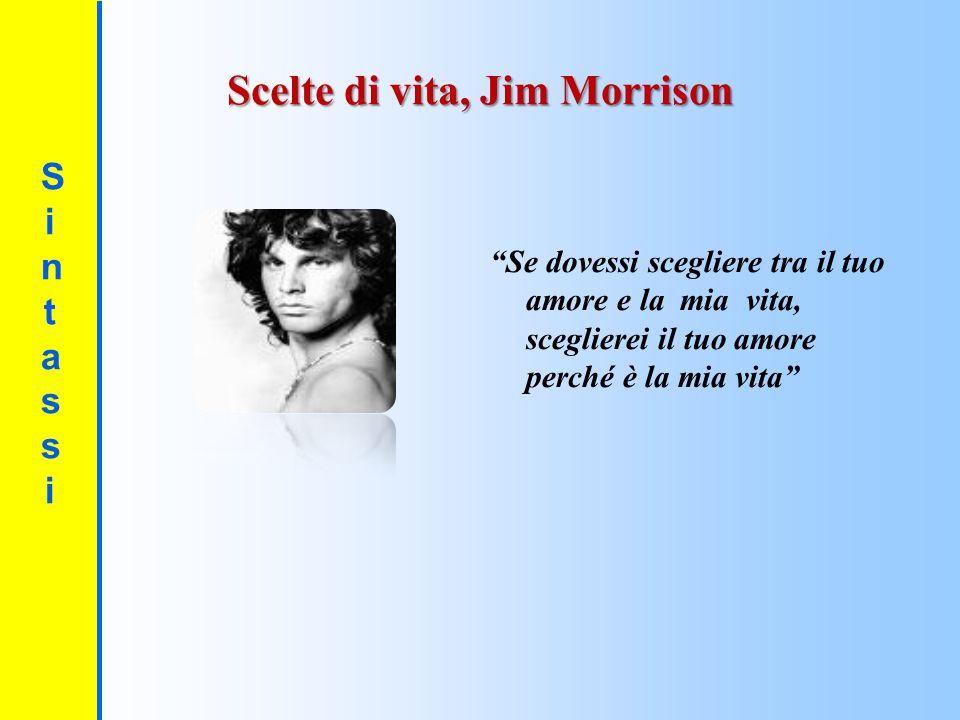 Scelte di vita, Jim Morrison