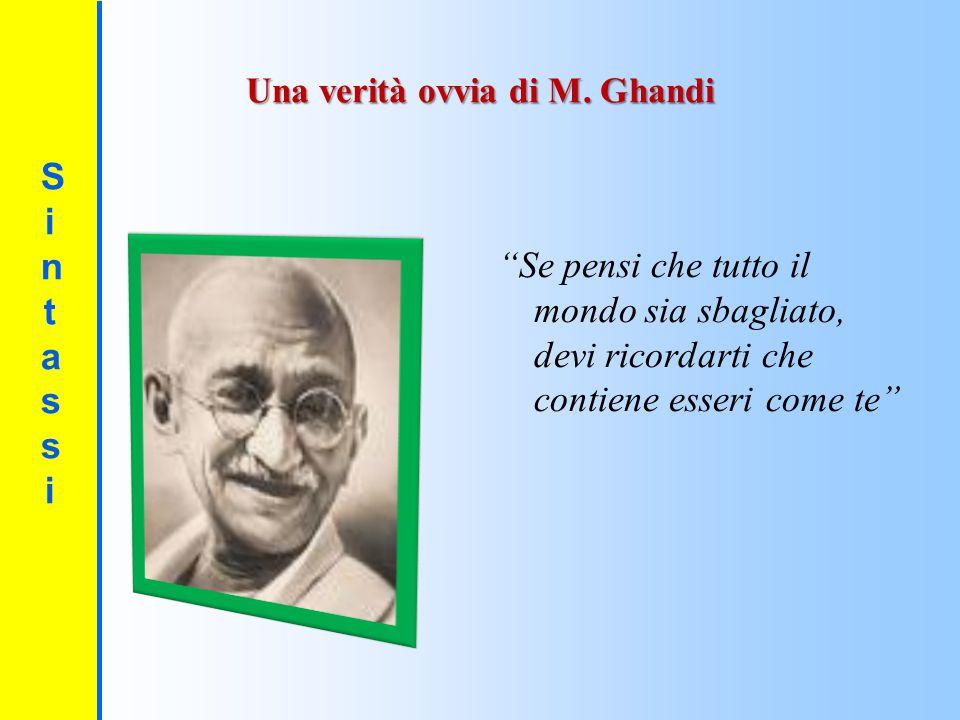 Una verità ovvia di M. Ghandi