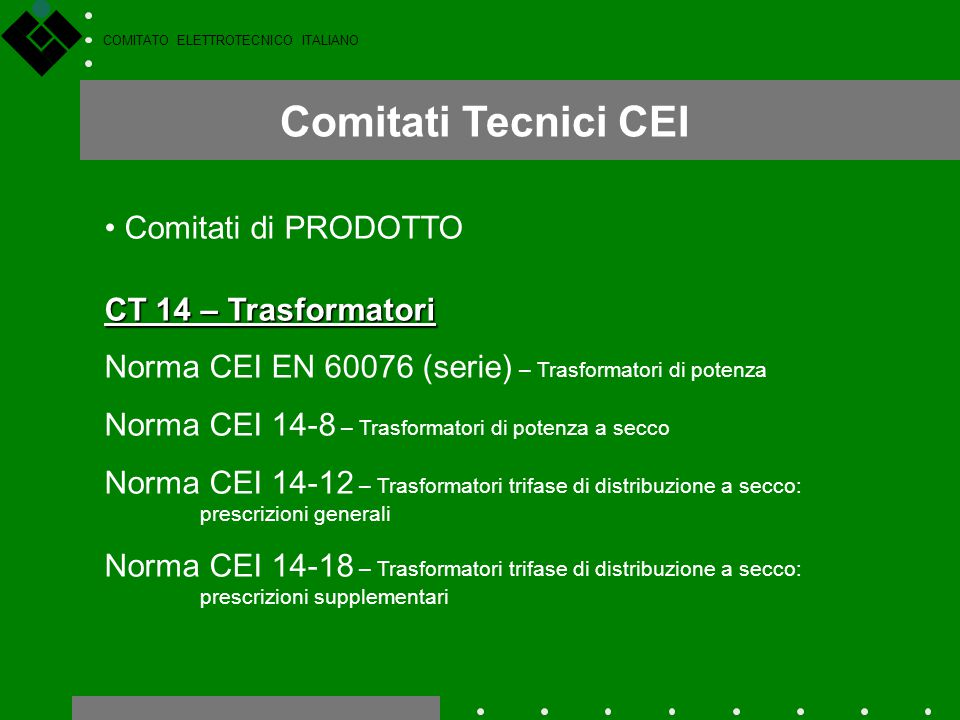 Comitati Tecnici CEI Comitati di PRODOTTO CT 14 – Trasformatori