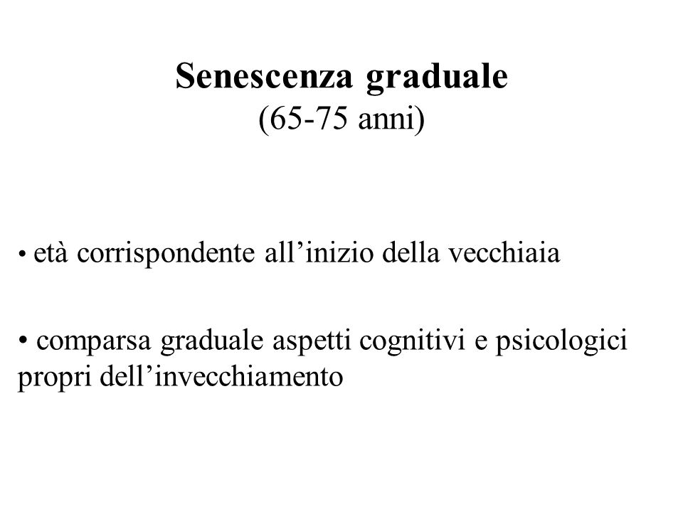 Senescenza graduale (65-75 anni)